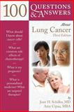 100 Questions and Answers about Lung Cancer, Joan H. Schiller and Amy Cipau, 1449687571