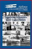 Significant Milestones in Air Force History, Phillip Meilinger and United Air Force, 1477547576