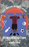 The Physical Education Survival Guide, John Cook, 148171757X