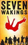 Seven Wakings, S. McCauley, 149956757X