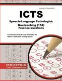 ICTS Speech-Language Pathologist Nonteaching (154) Practice Questions : ICTS Practice Tests and Exam Review for the Illinois Certification Testing System, ICTS Exam Secrets Test Prep Team, 1627337571