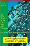 In War, Those Who Die Are Not Innocent : Human Rights Implementation, Policing, and Public Security Reform in Rio de Jeneiro, Brazil, Husain, Saima, 9051707576