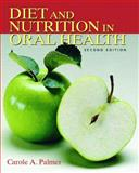 Diet and Nutrition in Oral Health, Palmer, Carole A., 013171757X