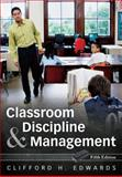 Classroom Discipline and Management, Edwards, Clifford H., 0470087579