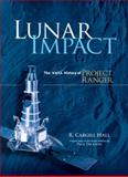Lunar Impact : The NASA History of Project Ranger, Hall, R. Cargill, 0486477576