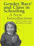 Gender, 'Race' and Class in Schooling : A New Introduction, Gaine, Chris and George, Rosalyn, 0750707577