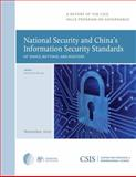 National Security and China's Information Security Standards: Of Shoes, Buttons, and Routers, Ahrens, Nathaniel, 0892067578
