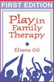 Play in Family Therapy, Gil, Eliana, 0898627575