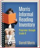 Morris Informal Reading Inventory : Preprimer Through Grade 8, Morris, Darrell, 1462517579