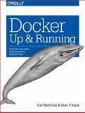 Docker: up and Running, Matthias, Karl and Kane, Sean P., 1491917571