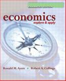 Economics : Explore Enhanced and One Key Package, Ayers, Ronald and Collinge, Robert, 0131187570