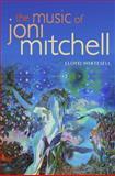 The Music of Joni Mitchell, Lloyd Whitesell, 0195307577