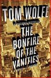 The Bonfire of the Vanities, Tom Wolfe, 0312427573
