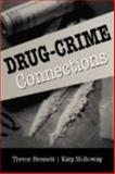 Drug-Crime Connections, Bennett, Trevor and Holloway, Katy, 0521867576