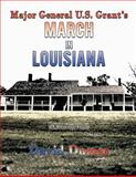 Major General U S Grant's March in Louisiana, David Dumas, 1463427573