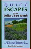 Quick Escapes from Dallas-Ft. Worth, June N. Rodriguez, 1564407578