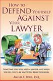 How to Defend Yourself against Your Lawyer, Amelia E. Pohl, 1892407574