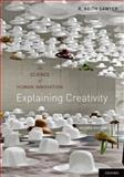 Explaining Creativity : The Science of Human Innovation, Sawyer, R. Keith, 0199737576