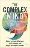 The Complex Mind : An Interdisciplinary Approach, , 0230247571