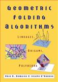 Geometric Folding Algorithms, Erik D. Demaine and Joseph O'Rourke, 0521857570