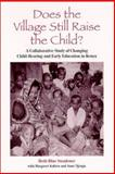 Does the Village Still Raise the Child? : A Collaborative Study of Changing Child-Rearing and Early Education in Kenya, Swadener, Beth Blue and Kabiru, Margaret, 079144757X