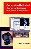 Computer-Mediated Communications, Rob Walters, 0890067570