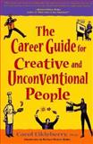 Career Guide for Creative and Unconventional People, Carol Eikleberry, 0898157579