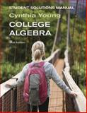 College Algebra : Student Solutions Manual, Young, Cynthia Y., 1118137574