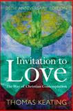 Invitation to Love : The Way of Christian Contemplation, Keating, Thomas, 144118757X
