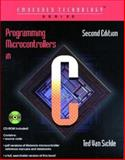 Programming Microcontrollers in C, Van Sickle, Ted, 1878707574