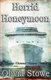 Horrid Honeymoon, Olivia Stowe, 1922187577