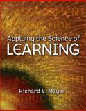 Applying the Science of Learning, Mayer, Richard E., 0136117570