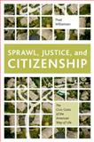 Sprawl, Justice, and Citizenship : The Civic Costs of the American Way of Life, Williamson, Thad, 0199897573