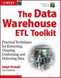 The Data WarehouseETL Toolkit : Practical Techniques for Extracting, Cleaning, Conforming, and Delivering Data, Kimball, Ralph and Caserta, Joe, 0764567578