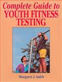 Complete Guide to Youth Fitness Testing, Safrit, Margaret J., 0873227573