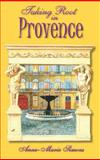 Taking Root in Provence, Anne-Marie Simons, 0980217571