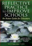 Reflective Practice to Improve Schools : An Action Guide for Educators, Montie, Jo, 1412917573