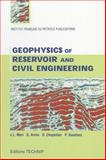 Geophysics of Reservoir and Civil Engineering, Mari, Jean-Luc and Arenson, G., 2710807572