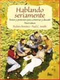 Hablando Seriamente : Textos y Pretextos para Conversar y Discutir, Benítez, Ruben and Smith, Paul C., 0130307572