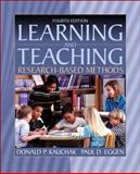 Learning and Teaching : Research-Based Methods, Kauchak, Donald P. and Eggen, Paul D., 0205337570