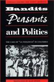 Bandits, Peasants, and Politics : The Case of la Violencia in Colombia, Sánchez, Gonzalo and Meertens, Donny, 0292777574