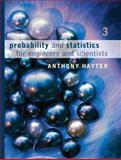 Probability and Statistics for Engineers and Scientists, Hayter, Anthony J., 0495107573