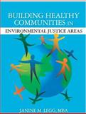 Building Healthy Communities in Environmental Justice Areas, ., Janine MLegg MBA, 1419627570