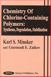 Chemistry of Chlorine-Containing Polymers : Syntheses, Degradation, Stabilization, Minsker, Karl S., 1560727578