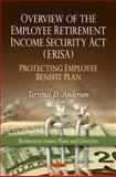 Overview of the Employee Retirement Income Security Act (ERISA) - Protecting Employee Benefit Plan, , 160741757X