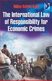 The International Law of Responsibility for Economic Crimes : Holding State Officials Individually Liable for Acts of Fraudulent Enrichment, Kofele-Kale, Ndiva, 0754647579