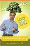 How Broccoli-Head Lost Thirty Pounds, Anselm Anyoha, 1475987579