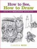 How to See, How to Draw, Claudia Nice, 1600617573