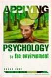 Applying Psychology to the Environment, Susan Cave, 0340647574