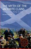 The Myth of the Jacobite Clans : The Jacobite Army In 1745, Pittock, Murray, 074862757X